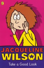 Review: <em>Take a Good Look</em> by Jacqueline Wilson
