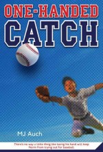 Review: <em>One-Handed Catch</em> by M.J. Auch