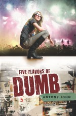 Review: <em>Five Flavors of Dumb</em> by Anthony John