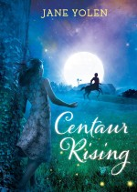 Review: <em>Centaur Rising</em> by Jane Yolen