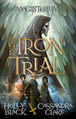 Review: <em>The Iron Trial</em> by Holly Black & Cassandra Clare