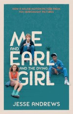Review: <em>Me and Earl and the Dying Girl</em> by Jesse Andrews