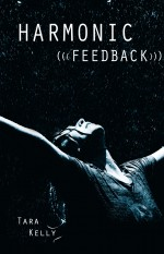Review: <em>Harmonic Feedback</em> by Tara Kelly