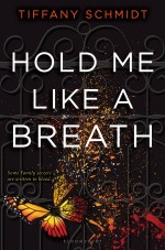 Review: <em>Hold Me Like a Breath</em> by Tiffany Schmidt