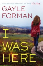 Review: <em>I Was Here</em> by Gayle Forman