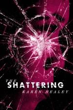 Review: <em>The Shattering</em> by Karen Healey