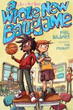 Review: <em>A Whole New Ballgame</em> by Phil Bildner