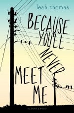 Review: <em>Because You'll Never Meet Me</em> by Leah Thomas