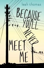 Review: <em>Because You'll Never Meet Me</em> by Leah Thomas