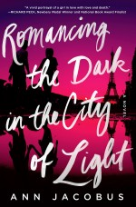 Review: <em>Romancing the Dark in the City of Light</em> by Ann Jacobus