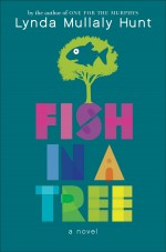 Review: <em>Fish in a Tree</em> by Lynda Mullaly Hunt