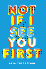 Review: <em>Not If I See You First</em> by Eric Lindstrom