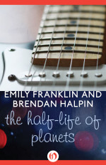 Review: <em>The Half-Life of Planets</em> by Emily Franklin and Brendan Halpin