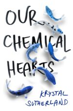 Review: <em>Our Chemical Hearts</em> by Krystal Sutherland