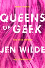Review: <em>Queens of Geek</em> by Jen Wilde