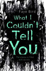 Review: <em>What I Couldn't Tell You</em> by Faye Bird